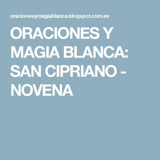 ORACIONES Y MAGIA BLANCA: SAN CIPRIANO - NOVENA