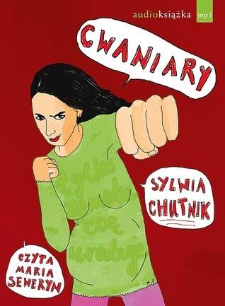 """Sylwia Chutnik """"Cwaniary"""" wyd. Świat Książki, 2012 (PL)"""