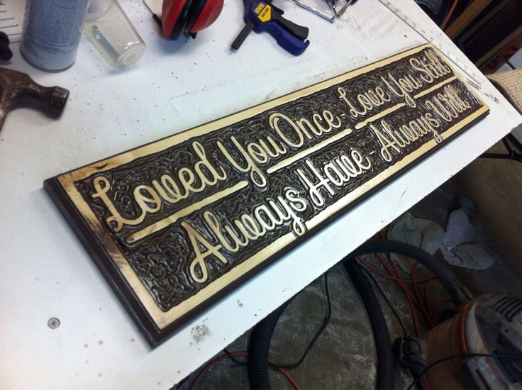 """Hand carved and routed """"Loved You Once Love You Still"""" maple sign family room inspirational by maninthemud on Etsy"""