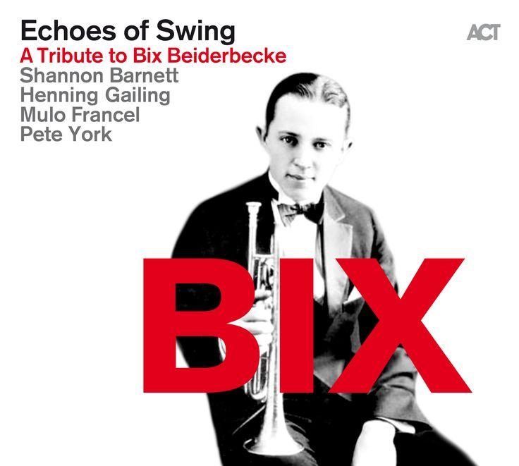 https://goo.gl/UEPGyI - Echoes Of Swing - BIX - A Tribute to Bix Beiderbecke