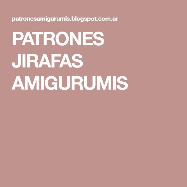 PATRONES JIRAFAS AMIGURUMIS