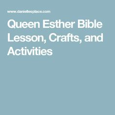 Queen Esther Bible Lesson, Crafts, and Activities