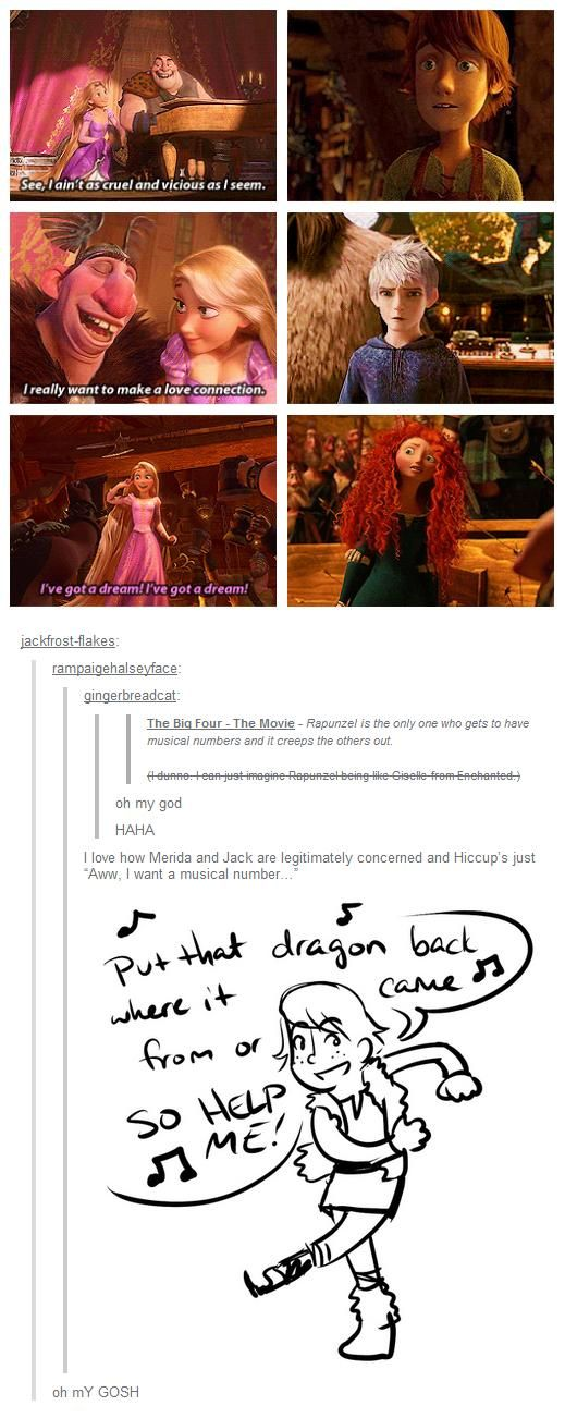 "HAHA! I love how Merida and Jack are ligit concerned and then Hiccup's just over there like, ""I want a musical number..."""