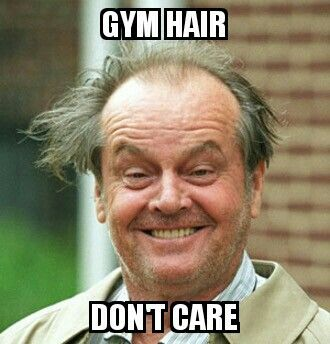 Every time! Workout gym hair don't care!