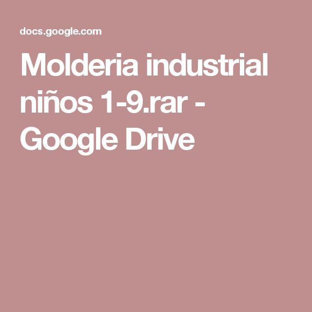 Molderia industrial niños 1-9.rar - Google Drive