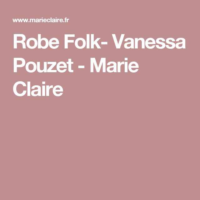 Robe Folk- Vanessa Pouzet - Marie Claire