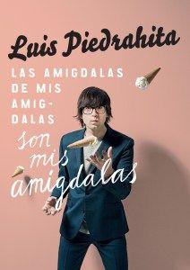 """#Agenda   Luis Piedrahita llega al Teatro Colón con """"Las amigdalas de mis amigdalas son mis amigdalas"""""""