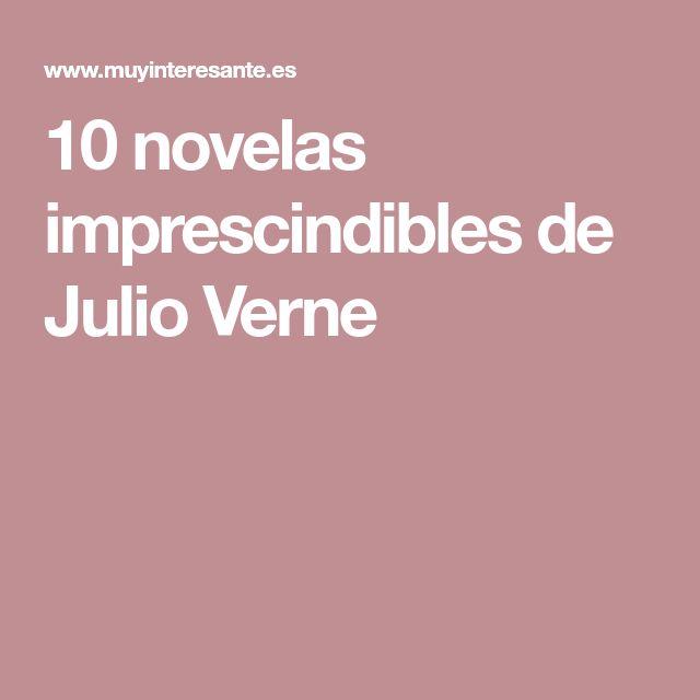 10 novelas imprescindibles de Julio Verne