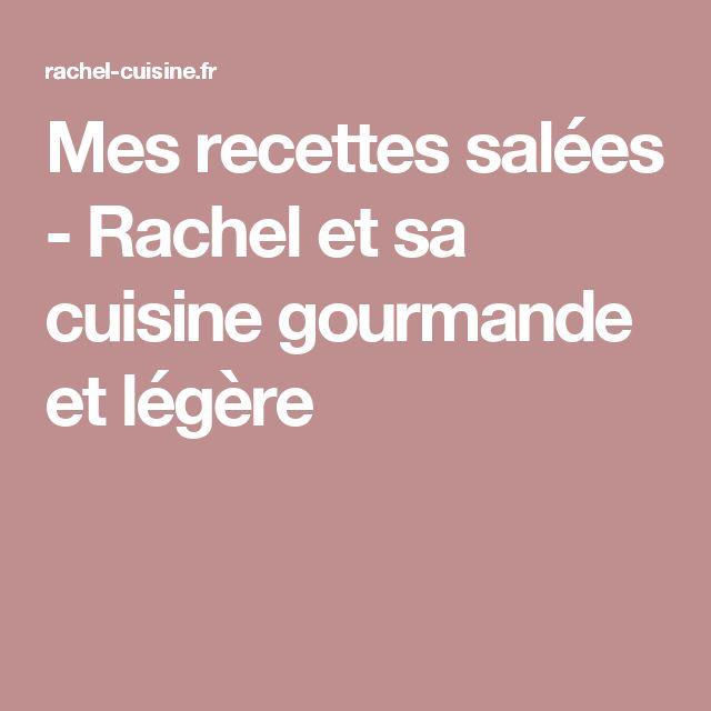 Mes recettes salées - Rachel et sa cuisine gourmande et légère