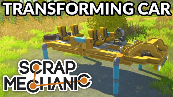 Scrap Mechanic: Transforming Car