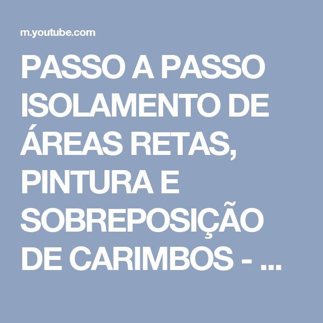 PASSO A PASSO ISOLAMENTO DE ÁREAS RETAS, PINTURA E SOBREPOSIÇÃO DE CARIMBOS - YouTube