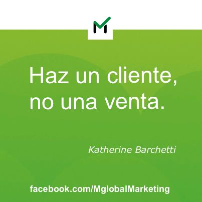 "Frases de #Marketing: ""Haz un cliente no una venta"". Katherine Barchetti"