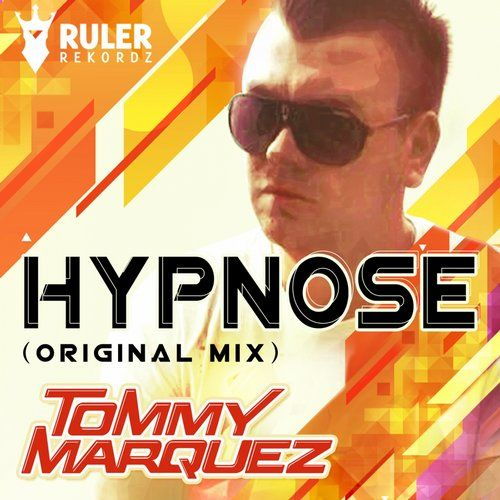 RRZ001 -  RULER REKORDZ  Hypnose (Original Mix) - Tommy Marquez  #RRZ001 #Hypnose #tommy #tommymarquez #ruler #rulerrekordz #house #progrissive house