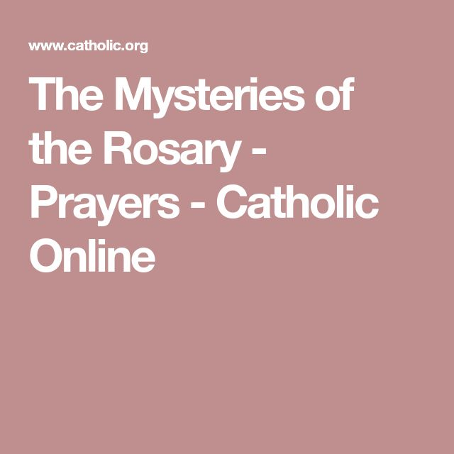 The Mysteries of the Rosary - Prayers - Catholic Online