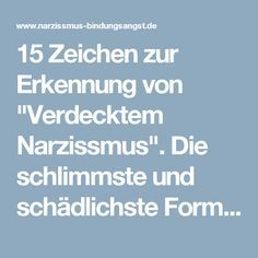 """15 Zeichen zur Erkennung von """"Verdecktem Narzissmus"""". Die schlimmste und schädlichste Form. - Narzissmus & Bindungsangst"""