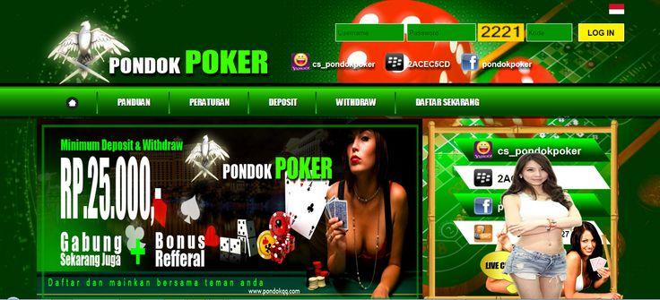 PONDOKPOKER merupakan Agen Poker Online, DominoQQ terpercaya. Dengan Uang Asli Indonesia, Minimal deposit Rp.25.000,- Daftar Sekarang juga di PONDOKPOKER.