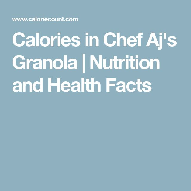 Calories in Chef Aj's Granola | Nutrition and Health Facts