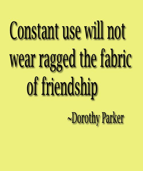 Famous Friendship Quote By Dorothy Parker | Full Dose