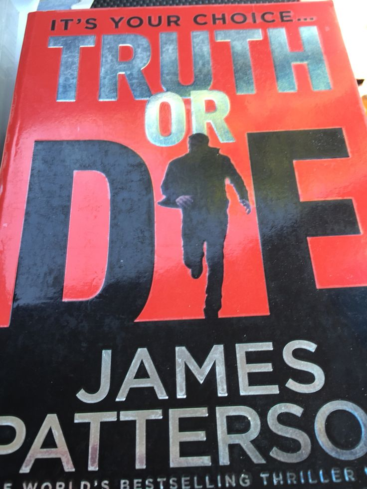 Finished #TruthOrDie today by #JamesPatterson Great Book!