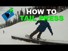 How to TAIL PRESS - Snowboard Tricks Series 1.3 - http://www.thehowto.info/how-to-tail-press-snowboard-tricks-series-1-3/ snowboard equipment @ https://www.facebook.com/Snowboard-Equipment-174997816033563