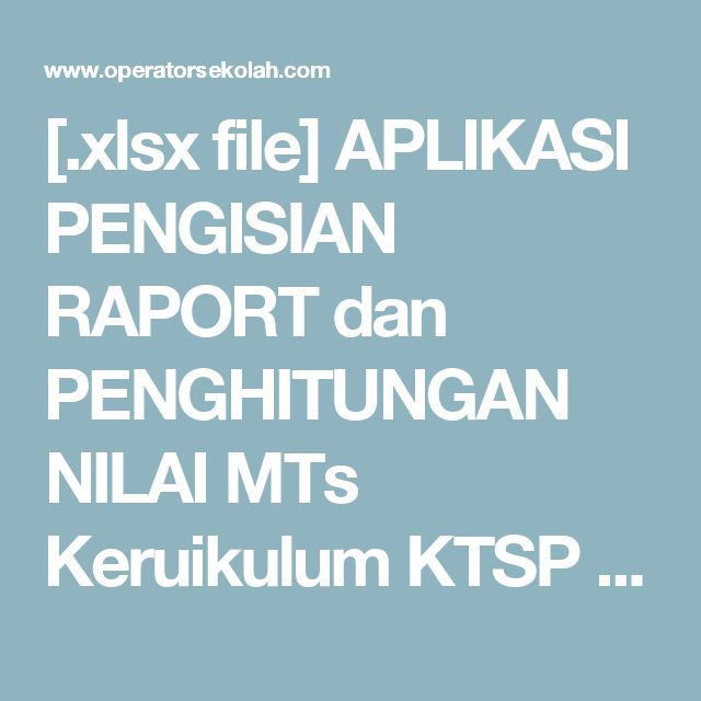 [.xlsx file] APLIKASI PENGISIAN RAPORT dan PENGHITUNGAN NILAI MTs Keruikulum KTSP 2006 Tahun Pelajaran 2015-2016 | Operator Sekolah