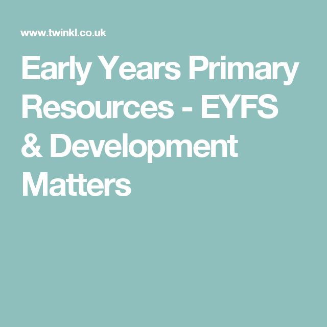 Early Years Primary Resources - EYFS & Development Matters