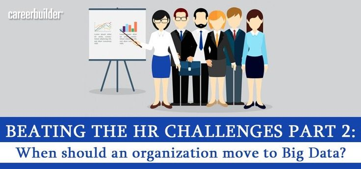 What do you think when the right time for your organisation to move to Big Data is? Read @  #HRchallenges #bigdata