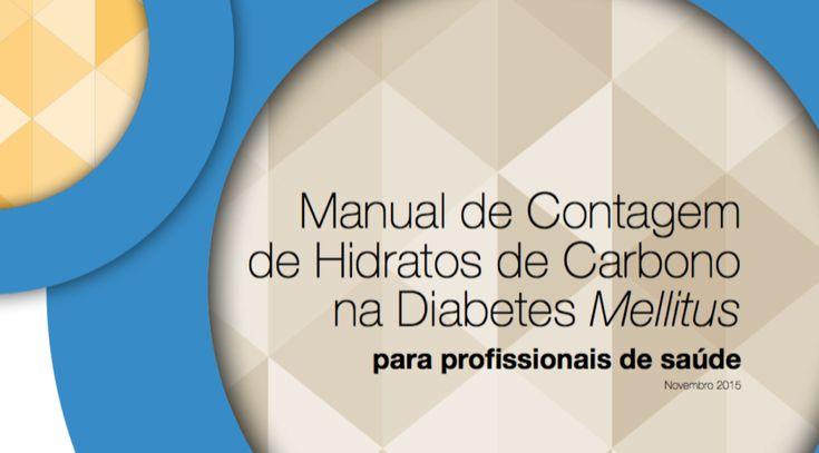 Manual de Contagem de Hidratos de Carbono na Diabetes Mellitus – para profissionais de saúde