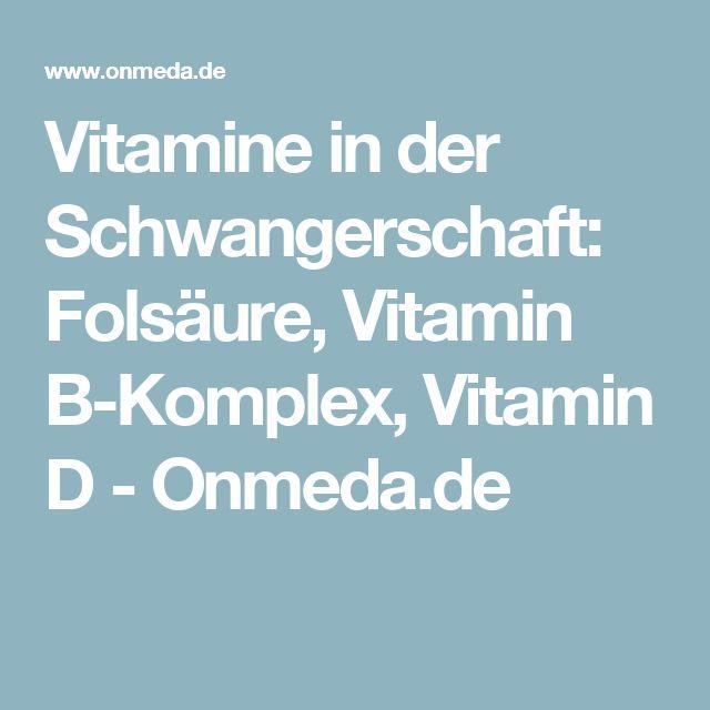 Vitamine in der Schwangerschaft: Folsäure, Vitamin B-Komplex, Vitamin D - Onmeda.de