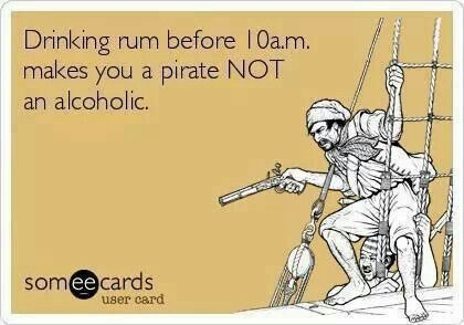 #rum in the morning = #pirate not alcoholic