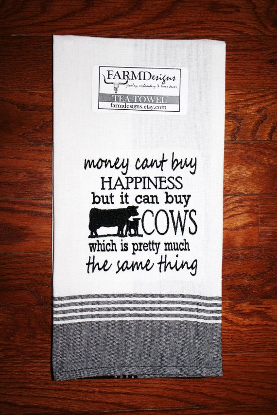 money cant buy happiness but it can buy cows which is pretty much the same thing~ western towel~ ranch farm house towel show cattle decor