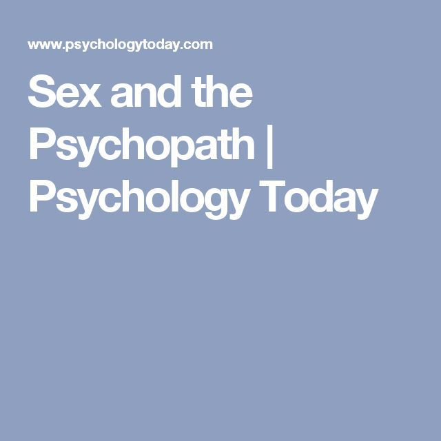Sex and the Psychopath | Psychology Today