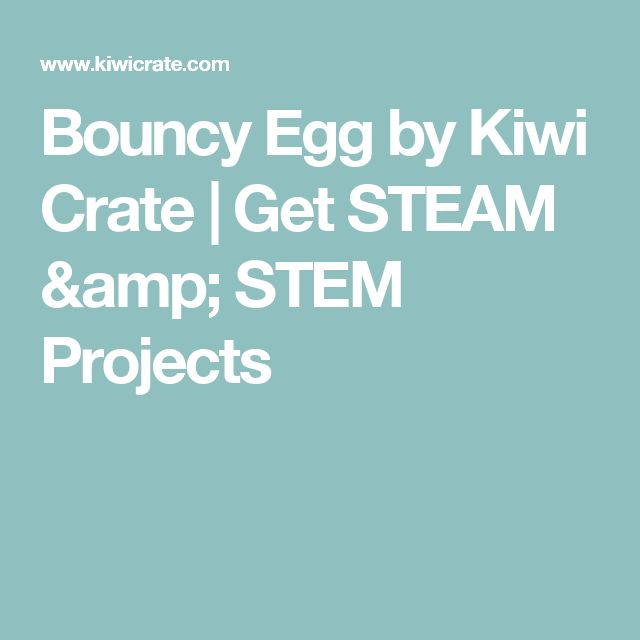 Bouncy Egg by Kiwi Crate | Get STEAM & STEM Projects