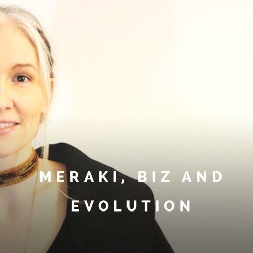 Meraki Business and the Evolution of consciousness