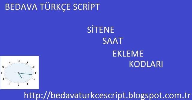 Bedava sitene saat ekle kodu ~ Bedava Türkçe Script