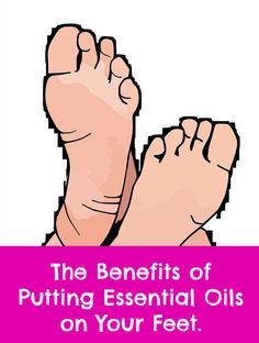Why do you put essential oils on your feet? The benefits of putting aromatic extracts on the soles of your feet.