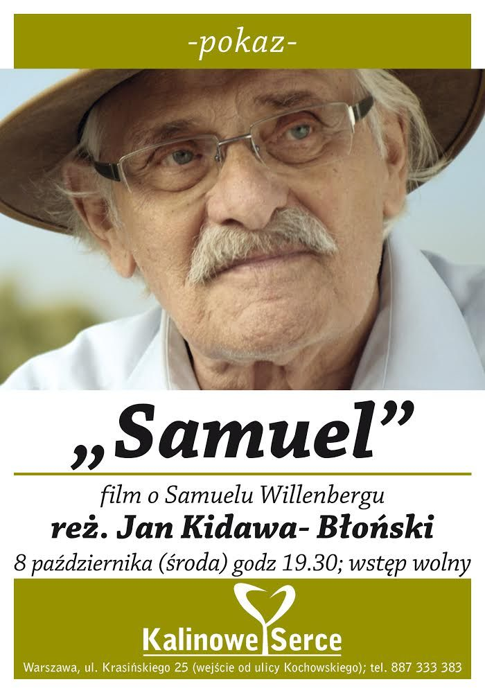 """#pokaz w #kalinoweserce film #Samuel W środę 8.10 br. o godzinie 19.30 w Kalinowym Sercu odbędzie się pokaz  filmu dokumentalnego Jana Kidawy-Błońskiego. pt. """"Samuel"""". Wstęp wolny Serdecznie zapraszamy! Więcej informacji na https://plus.google.com/u/0/b/112783804085627791756/112783804085627791756/posts/6quHgE7d3d6?pid=6067915968979599874&oid=112783804085627791756"""