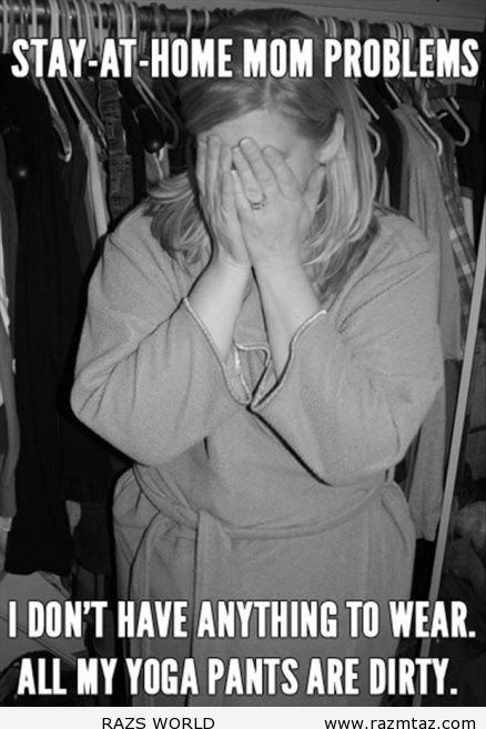 STAY AT HOME MOM PROBLEMS... - http://www.razmtaz.com/stay-at-home-mom-problems/