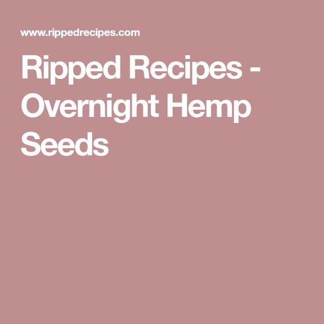 Ripped Recipes - Overnight Hemp Seeds