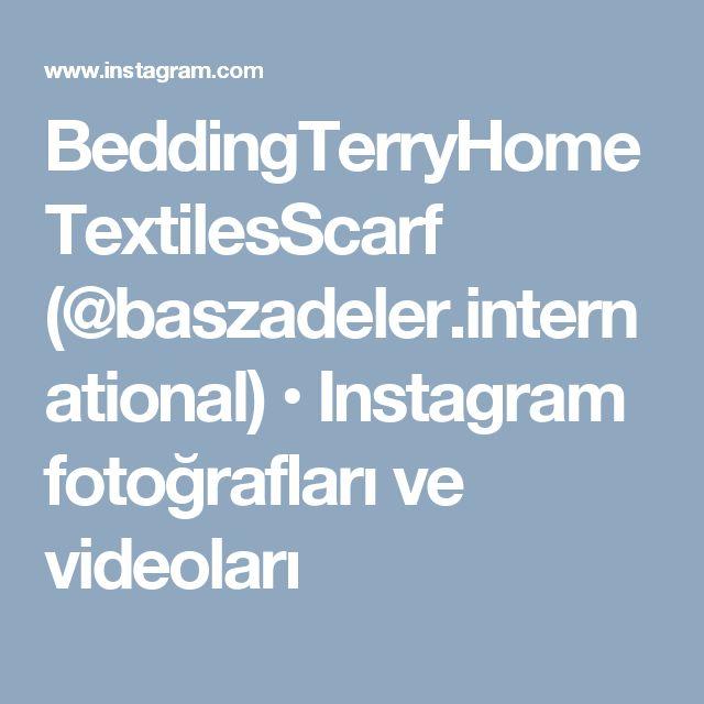 BeddingTerryHomeTextilesScarf (@baszadeler.international) • Instagram fotoğrafları ve videoları