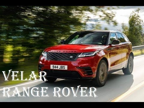 2018 RANGE ROVER Velar Reviews - Interior, Engine, Off Road - Specs Revi...