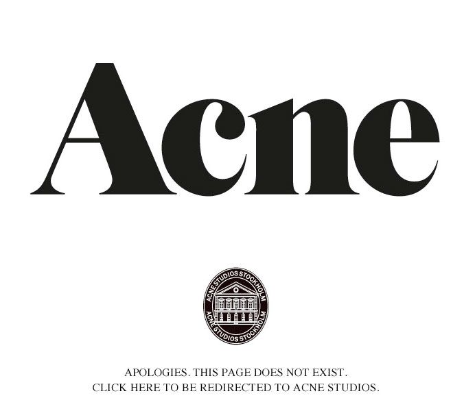 Apologies this page does not exist, click here to be redirected to Acne Studios