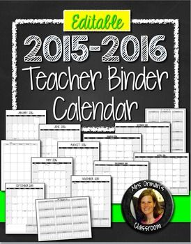 2015-2016 Editable Calendar for your Teacher Binder - June 2015 through August 2016. Includes both vertical and horizontal layouts that are editable in Word (.doc and .docx) and PDF formats. Also has numerous options for cover page in both color and ink-saver. See preview for more details.