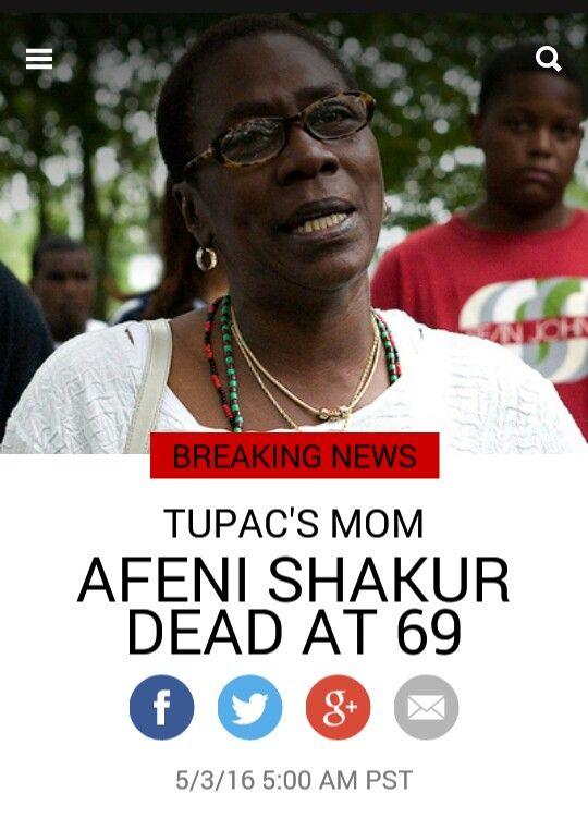 BREAKING NEWS  TUPAC'S MOM  AFENI SHAKUR  DEAD AT 69