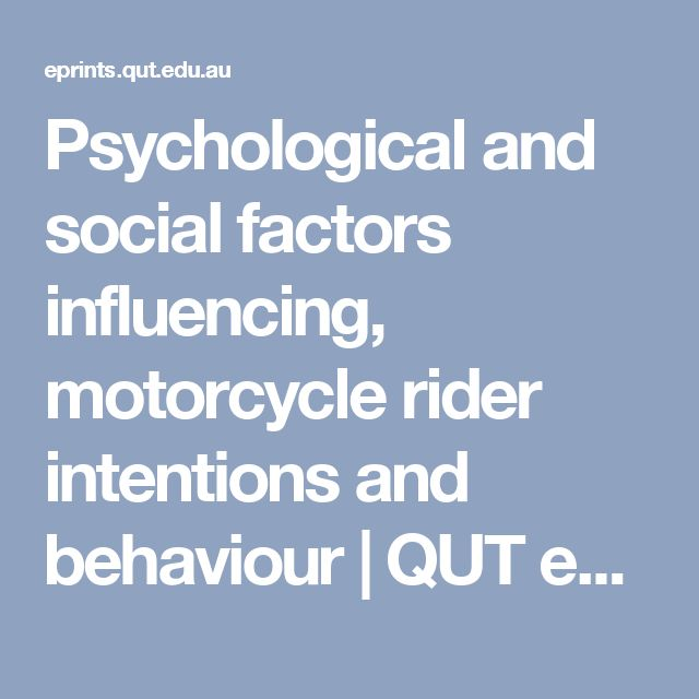 Psychological and social factors influencing, motorcycle rider intentions and behaviour  | QUT ePrints