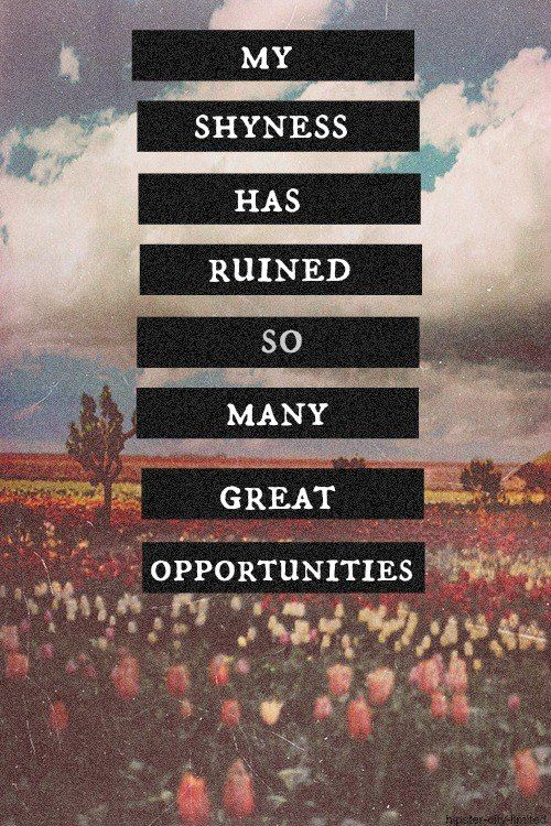 My shyness has ruined so many great opportunities | Anonymous ART of Revolution
