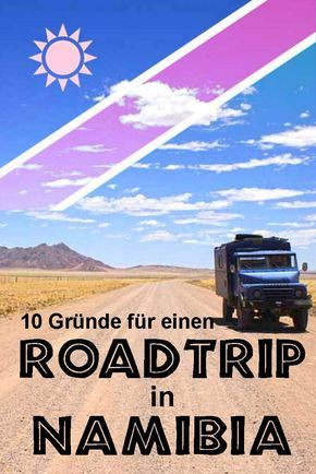 10 Gründe für einen Roadtrip in Namibia und warum Namibia ideal für Deine erste Afrikareise ist