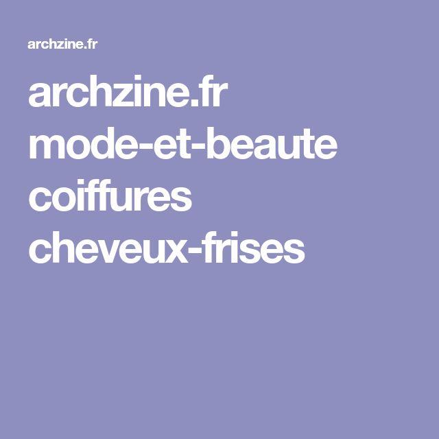 archzine.fr mode-et-beaute coiffures cheveux-frises