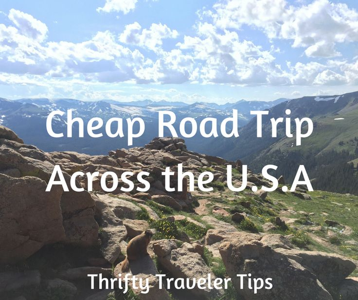 Cheap Road Trip Across the U.S.A. - Thrifty Traveler Tips
