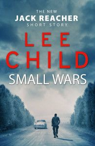 Read Small Wars A Jack Reacher Story By Lee Child Free Full